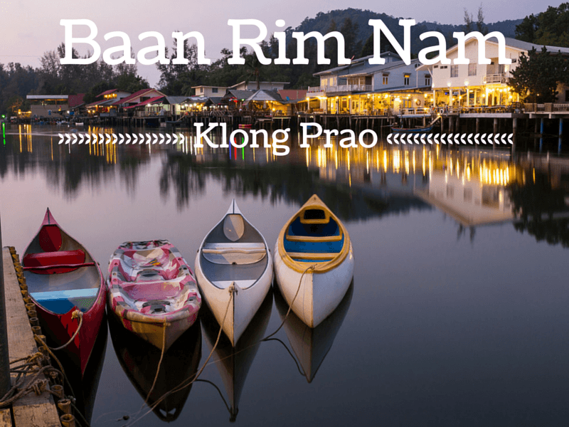 Stay at baan Rim Nam, Klong Prao beach, Koh Chang