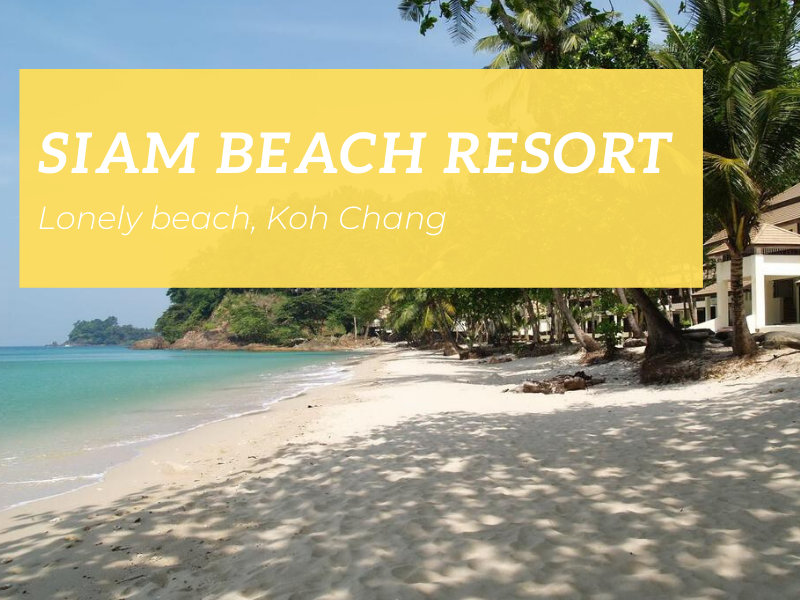 Siam Beach Resort, Lonely beach,Koh Chang