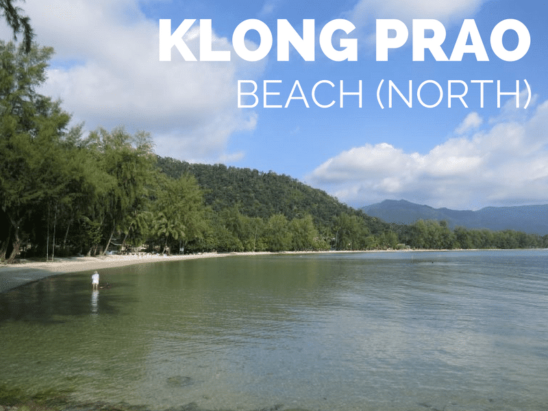 Guide to the north end of Klong Prao beach and Chai Chet Updated 2018