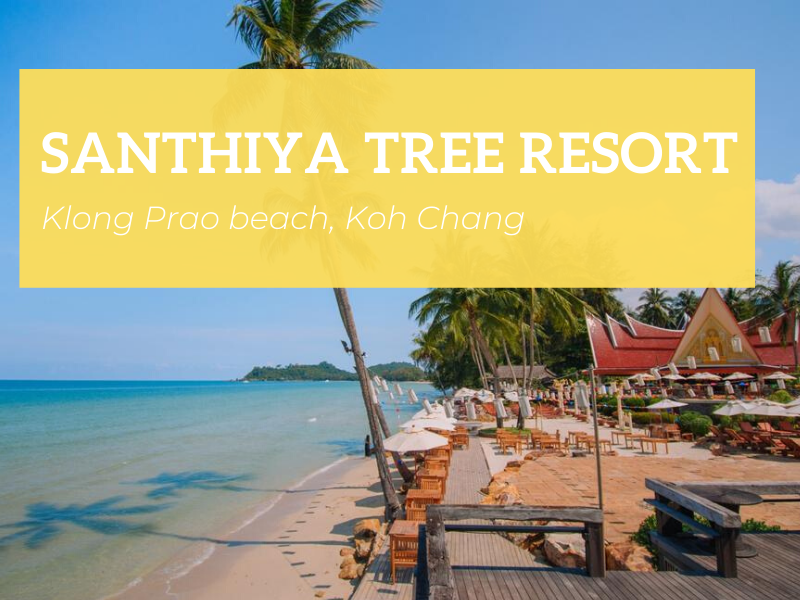 Santhiya Tree Resort, Klong Prao beach, Koh Chang