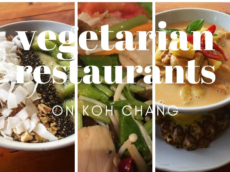 Best vegetarian and vegan restaurants on Koh Chang
