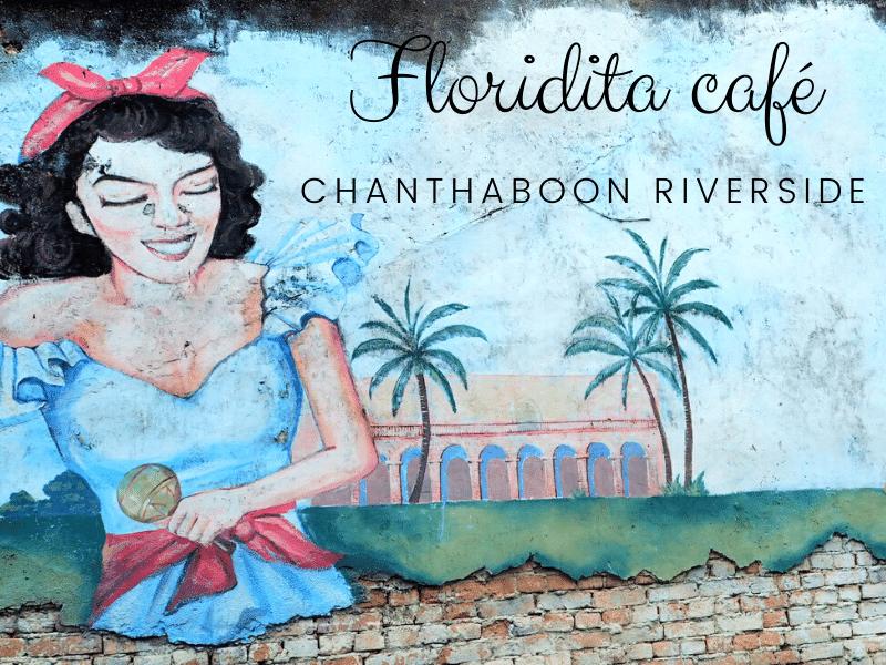 Floridita Cafe, Chanthaboon riverside