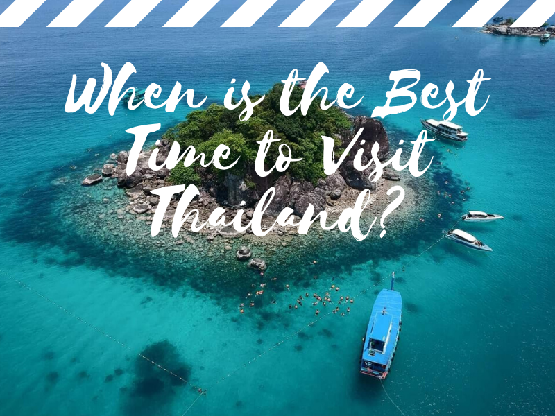 When is the Best Time to Visit Thailand