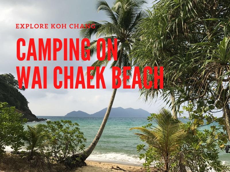 Camping overnight at Wai Chaek beach
