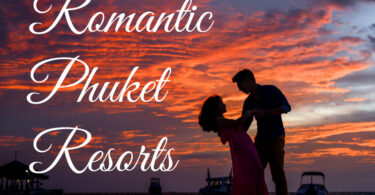 The best Romantic Phuket Resorts