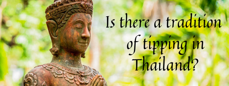 Is it customary to tip in Thailand?